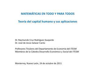 MATEM�TICAS EN TODO Y PARA TODOS Teor�a del capital humano y sus aplicaciones