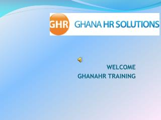 WELCOME  GHANAHR TRAINING