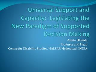 Universal Support and Capacity:  Legislating the New Paradigm of Supported Decision Making