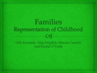 Families Representation of Childhood