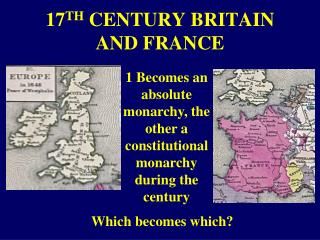 17 TH  CENTURY BRITAIN AND FRANCE