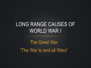 Long Range Causes of World War I