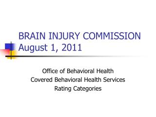BRAIN INJURY COMMISSION August 1, 2011