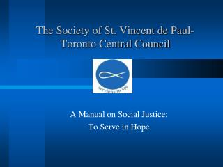 The Society of St. Vincent de Paul- Toronto Central Council