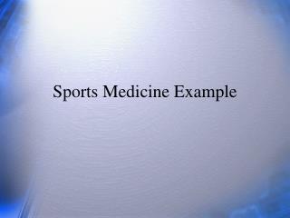 Sports Medicine Example