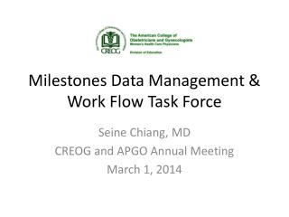 Milestones Data Management & Work Flow Task Force