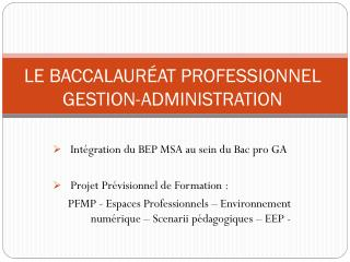 LE BACCALAUR�AT PROFESSIONNEL GESTION-ADMINISTRATION