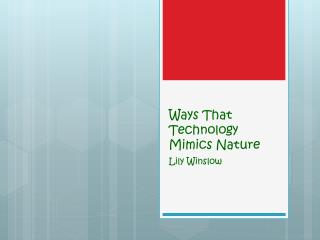 Ways That Technology Mimics Nature