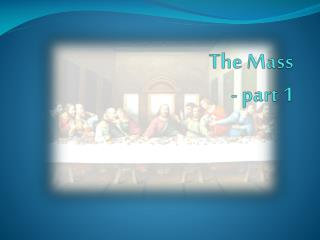 The Mass - part 1