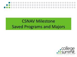 CSNAV Milestone Saved Programs and Majors