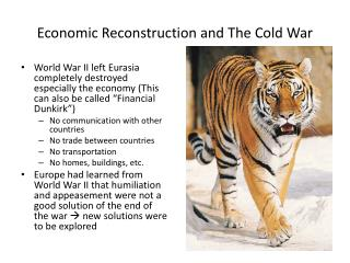 Economic Reconstruction and The Cold War