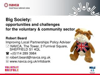 Big Society: opportunities and challenges for the voluntary & community sector Robert Beard
