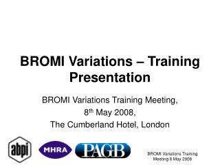 BROMI Variations – Training Presentation