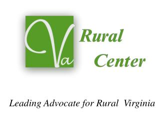 Leading Advocate for Rural  Virginia