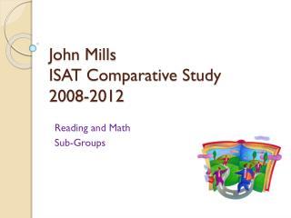 John Mills ISAT Comparative Study 2008-2012