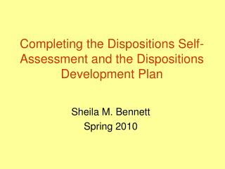Completing the Dispositions Self-Assessment and the Dispositions Development Plan