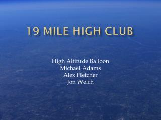 19 Mile High Club