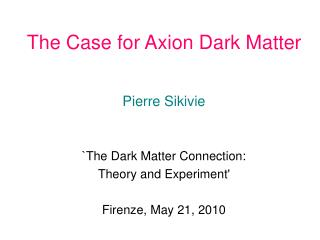 The Case for Axion Dark Matter