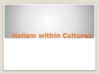 Holism within Cultures