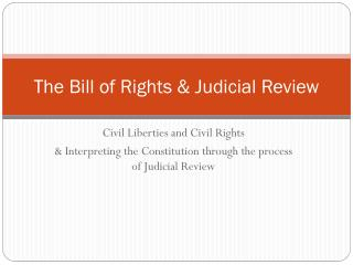 The Bill of Rights & Judicial Review