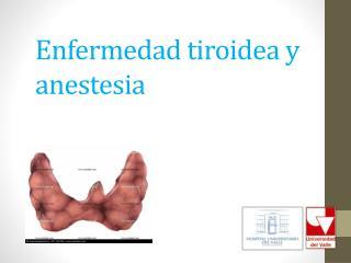 Enfermedad tiroidea y anestesia