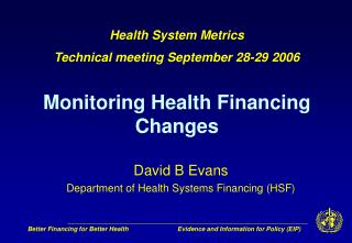 David B Evans  Department of Health Systems Financing (HSF)