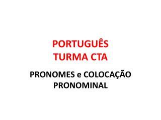 PORTUGUÊS TURMA CTA