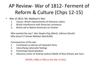 AP Review- War of 1812- Ferment of Reform & Culture ( Chps  12-15)