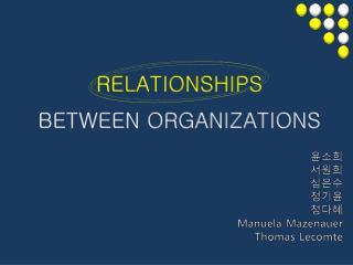 RELATIONSHIPS  BETWEEN ORGANIZATIONS