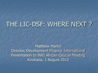 THE LIC-DSF: WHERE NEXT ?
