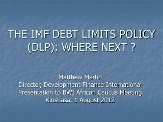 THE IMF DEBT LIMITS POLICY (DLP): WHERE NEXT ?