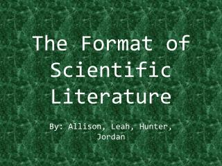 The Format of Scientific Literature