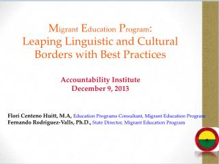 Flori Centeno Huitt, M.A, Education Programs Consultant, Migrant Education Program