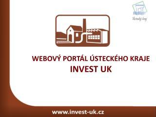 WEBOVÝ PORTÁL ÚSTECKÉHO KRAJE  INVEST UK