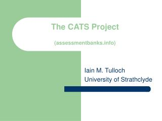 The CATS Project ( assessmentbanks)