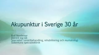 Akupunktur i Sverige 30 år