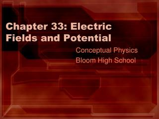 Chapter 33: Electric Fields and Potential