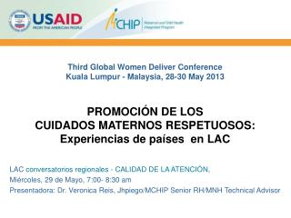 Third Global Women Deliver Conference Kuala Lumpur - Malaysia, 28-30 May 2013 PROMOCIÓN DE LOS