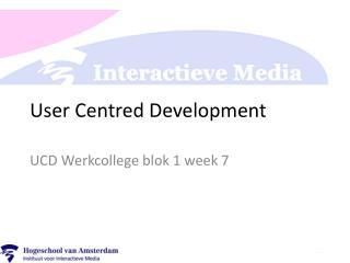 User Centred Development