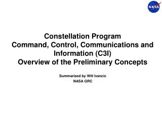 Constellation Program Command, Control, Communications and Information C3I  Overview of the Preliminary Concepts