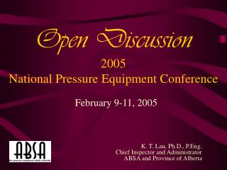 Open Discussion 2005 National Pressure Equipment Conference
