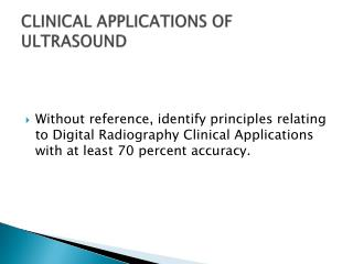 CLINICAL APPLICATIONS OF ULTRASOUND