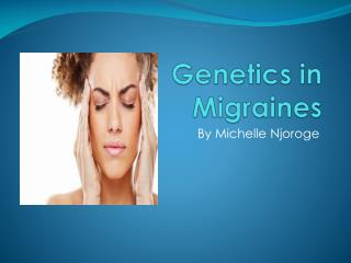 Genetics in  Migraines