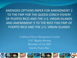 Caribbean Fishery Management Council 133 rd   Regular Meeting December 15-16, 2009