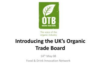 Introducing the UK's Organic Trade Board
