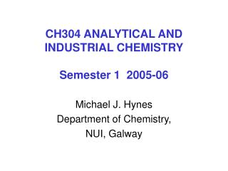 CH304 ANALYTICAL AND INDUSTRIAL CHEMISTRY Semester 1  200 5 ‑0 6