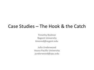 Case Studies – The Hook  &  the Catch