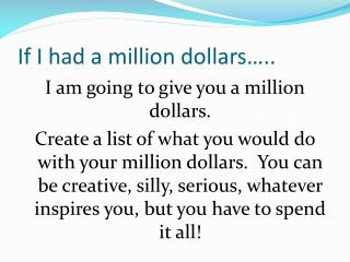 If I had a million dollars�..