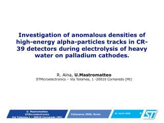 R. Aina,  U.Mastromatteo STMicroelectronics – Via Tolomeo, 1 -20010 Cornaredo (MI)