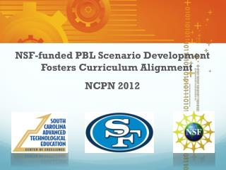 NSF-funded PBL Scenario Development Fosters Curriculum Alignment NCPN 2012
